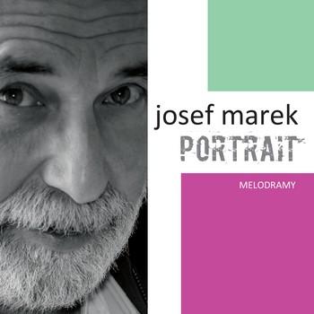 Josef Marek: Portrait – melodramy