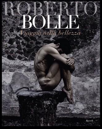 Roberto Bolle: Voyage Into Beauty (titulní strana) (foto Luciano Romano a Fabrizio Ferri)