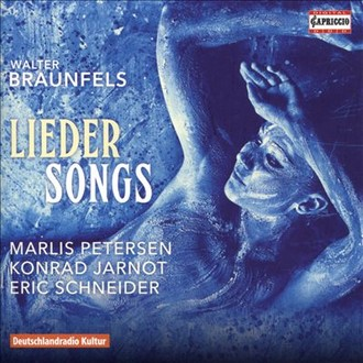 Walter Braunfels: Lieder / Songs (foto archiv)