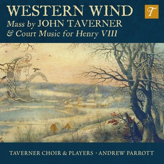 Western Wind: Music by John Taverner & Court Music for Henry VIII (zdroj andrewbensonwilson.org)