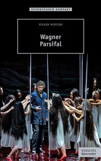 Volker Mertens: Parsifal. Opernführer kompakt (zdroj baerenreiter.com)